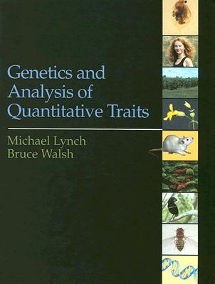 Genetics and Analysis of Quantitative Traits By Lynch, Michael/ Walsh, Bruce